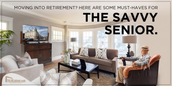 Moving into retirement? Here are some must-haves for the savvy senior.